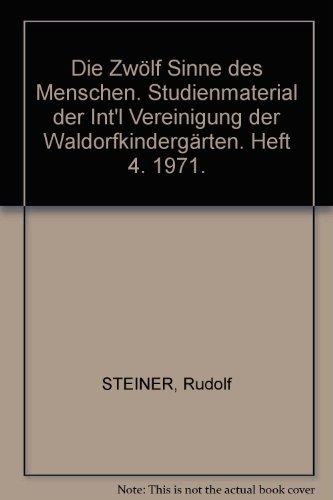 Die Zwölf Sinne des Menschen. Studienmaterial der Int'l Vereinigung der Waldorfkindergärten. Heft 4. 1971.