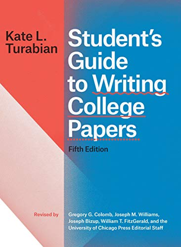 Student's Guide to Writing College Papers, Fifth Edition (Chicago Guides to Writing, Editing, and Publishing)