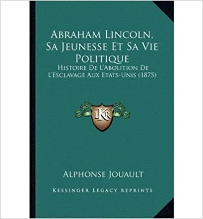 Pdf Gratuit Telechargeable Abraham Lincoln Sa Jeunesse Et