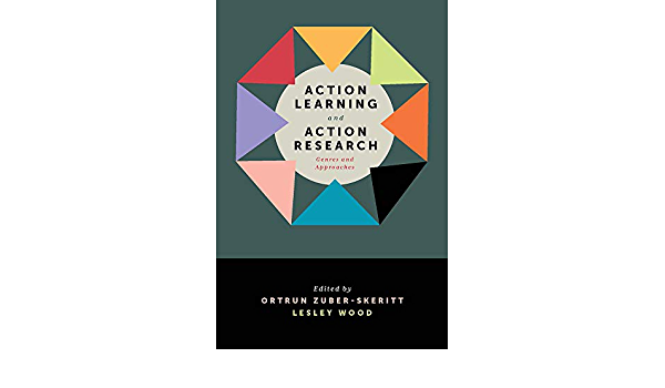Action Learning and Action Research: Genres and Approaches ...