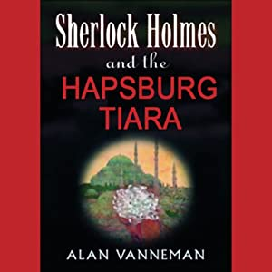 Sherlock Holmes and the Hapsburg Tiara Audiobook