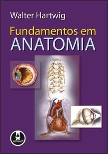 Fundamentos em Anatomia (Em Portuguese do Brasil): Walter Hartwig ...