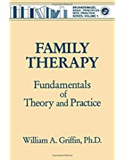Family Therapy: Fundamentals Of Theory And Practice