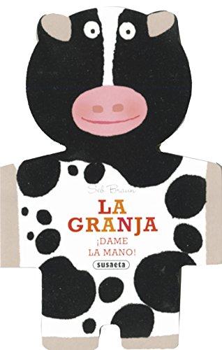 La granja (Dame la mano) por Equipo Susaeta,Sebastien Braun