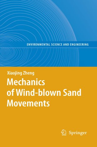 Mechanics of Wind-blown Sand Movements (Environmental Science and Engineering)