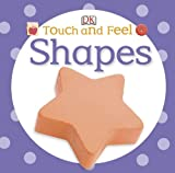 Touch and Feel Shapes, Dorling Kindersley Publishing Staff, 1465409203