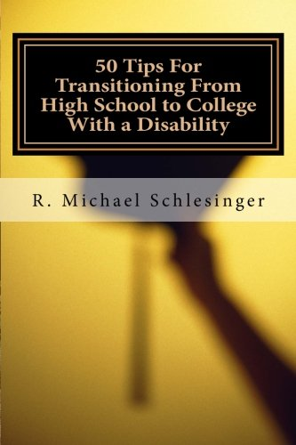 50 Tips For Transitioning From High School to College With a Disability: A Guide for Students Who Have Disabilities and Their Parents pdf epub