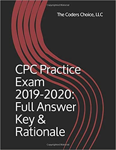 CPC Practice Exam 2019 2020: Full Answer Key & Rationale