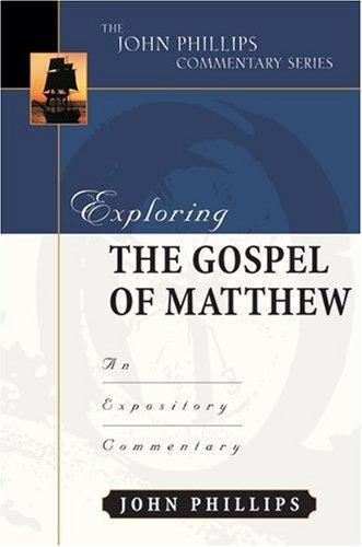 Exploring the Gospel of Matthew (John Phillips Commentary Series) (The John Phillips Commentary Series) pdf epub