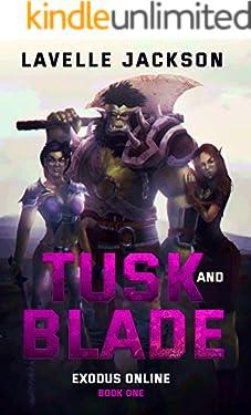 Tusk and Blade (Exodus Online) Book One: A LitRPG Novel
