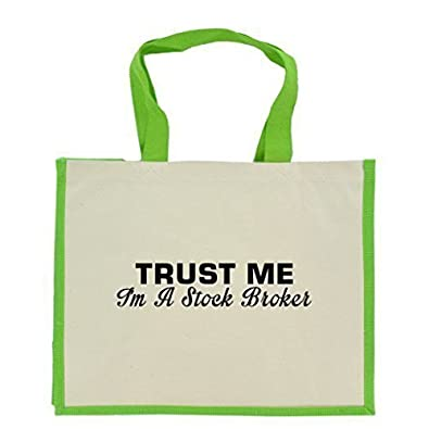 392b7ec8c60 Trust Me I'm a Stock Broker in Black Print Jute Large Shopping Bag with  Green Handles and Trim: Amazon.co.uk: Shoes & Bags