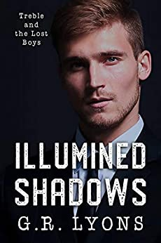Illumined Shadows (Treble and the Lost Boys Book 3) by [Lyons, G.R.]