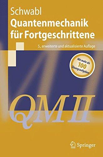 Quantenmechanik für Fortgeschrittene (Springer-Lehrbuch) (German Edition)