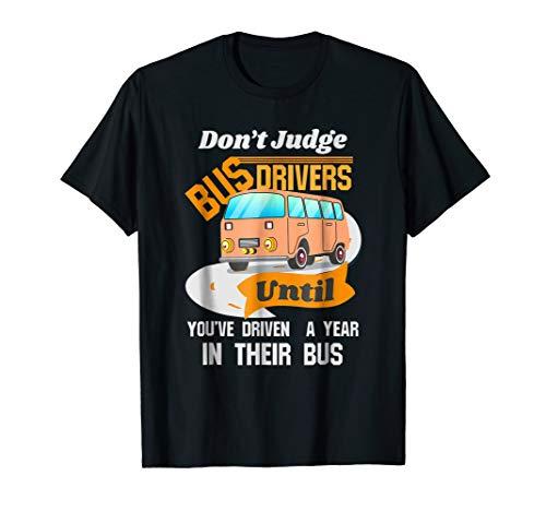 Funny School Bus Driver T Shirt - Don't Judge Bus Drivers