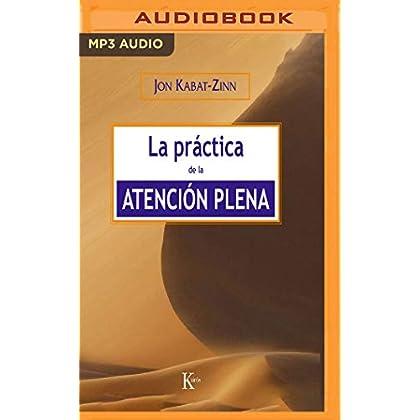 La práctica de la atención plena (Narración en Castellano) (Spanish Edition)