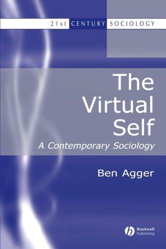 The Virtual Self: A Contemporary Sociology (21st Century Sociology)