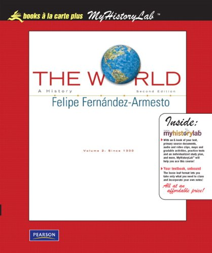 The World: A History, Volume 2, Unbound (for Books a la Carte Plus) (2nd Edition)