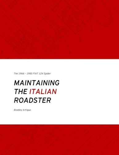 Maintaining the Italian Roadster 2nd Edition: The 1966 - 1985 FIAT 124 Spider