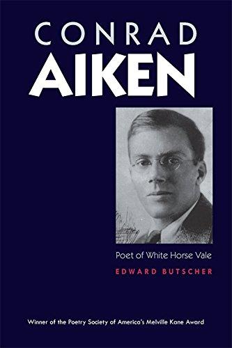 Download Conrad Aiken: Poet of White Horse Vale PDF ePub fb2 book