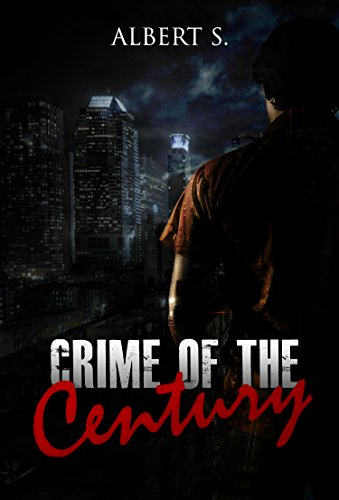 Crime of the Century: Crime Psychological Suspense: (Mystery Thriller  Series) (Psychological Mystery and Suspense Thriller) (Crime: (Horror,  Thriller,