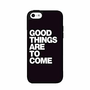 Good Things Are To Come - PLASTIC Fashion Phone Case Back Cover iPhone 5 5s