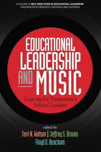 Educational Leadership and Music: Lessons For Tomorrow'S School Leaders (New Directions in Educational Leadership: Innovations in Research, Teaching, and Learning) PDF