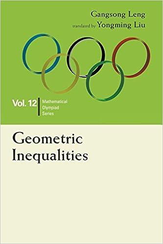 Geometric inequalities in mathematical olympiad and competitions geometric inequalities in mathematical olympiad and competitionsmathematical olympiad series gangsong leng 9789814696487 amazon books fandeluxe Gallery