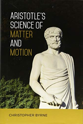 Aristotle's Science of Matter and Motion