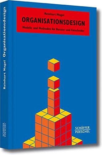 Organisationsdesign: Modelle und Methoden für Berater und Entscheider (Systemisches Management) Gebundenes Buch – 11. April 2014 Reinhart Nagel Schäffer Poeschel 3791033182 Organisationsentwicklung