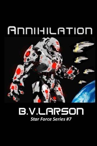 Annihilation (Star Force Series) (Volume 7)