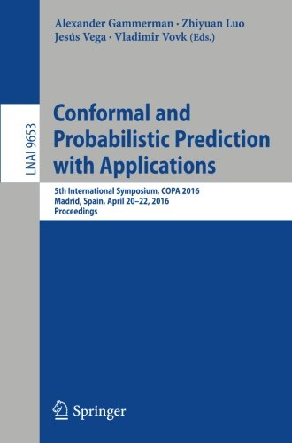 Conformal and Probabilistic Prediction with Applications: 5th International Symposium, COPA 2016, Madrid, Spain, April 2