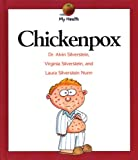 Chickenpox, Alvin Silverstein and Virginia B. Silverstein, 0531117820