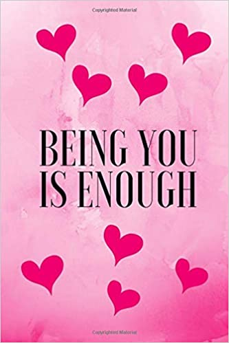 Being You Is Enough Inspirational Quote Journal Notebook For Women