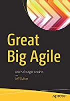 Great Big Agile: An OS for Agile Leaders Front Cover