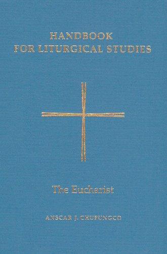 3: Handbook for Liturgical Studies, Volume III: The Eucharist