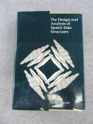 The Design and Analysis of Spatial Data Structures (Addison-Wesley series in computer science) by Addison-Wesley