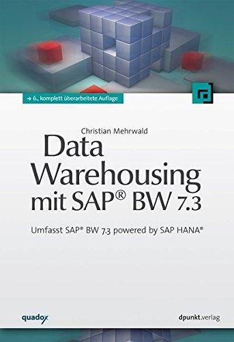 Read Online Data Warehousing mit SAP BW 7.3 pdf epub