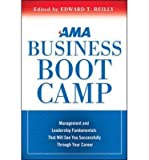 img - for AMA Business Boot Camp: Management and Leadership Fundamentals That Will See You Successfully Through Your Career (Hardback) - Common book / textbook / text book