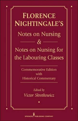 Florence Nightingale's Notes on Nursing and Notes on Nursing for the Labouring Classes: Commemorative Edition with Histo