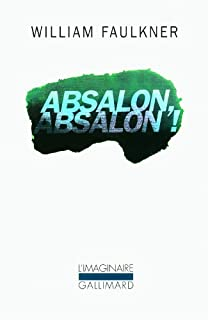 Absalon ! Absalon !, Faulkner, William