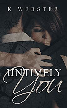 Untimely You by [Webster, K]