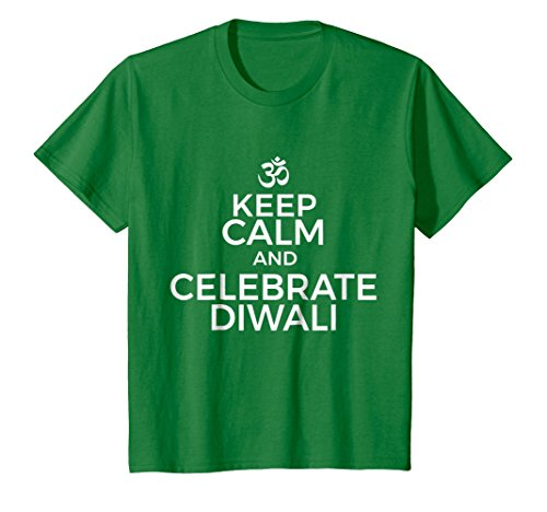 Kids Keep Calm And Celebrate Diwali Hindu Festival Of Lights Tee 6 Kelly Green by Diwali Hindu Festival Of Lights Gear