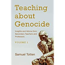 Teaching about Genocide: Insights and Advice from Secondary Teachers and Professors