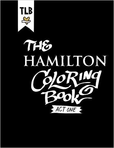 Amazon Com Hamilton An American Coloring Book Act One Volume 1