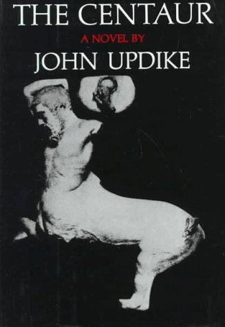 The Centaur by John Updike (1963-02-12) ()
