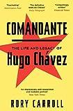 Comandante: The Life and Legacy of Hugo Chávez