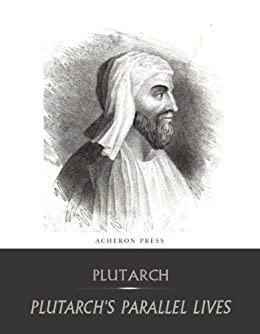 The Complete Collection of Plutarch's Parallel Lives by [Plutarch]