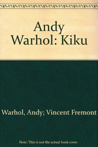 Andy Warhol Cover Art - ANDY WARHOL: KIKU. by Andy Warhol (2004) Paperback