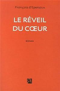 vignette de 'Le réveil du coeur (François d' Epenoux)'