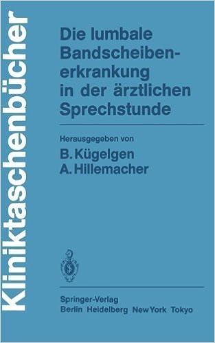 Book Die lumbale Bandscheibenerkrankung in der ????rztlichen Sprechstunde (Kliniktaschenb????cher) (German Edition) (1985-01-01)